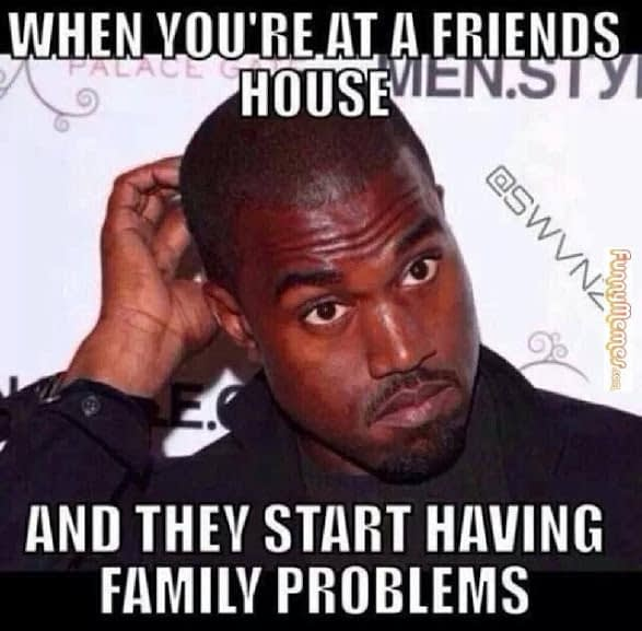 Funny-memes-when-youre-at-a-friends-house